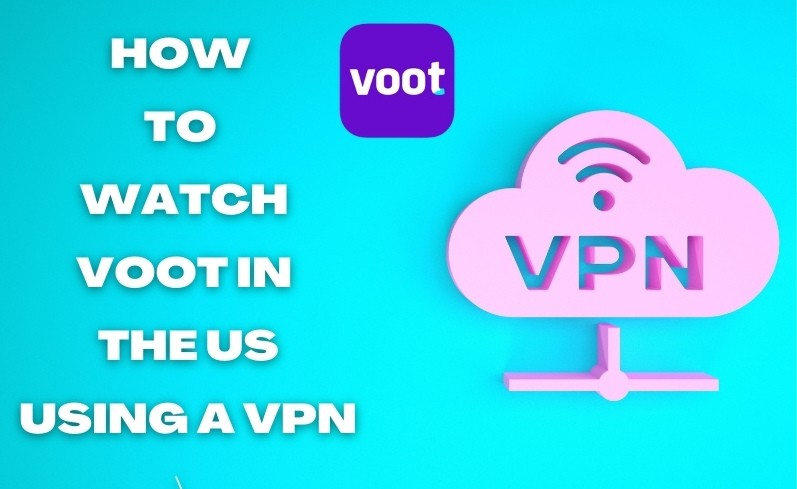How to Watch Voot in the US using a VPN