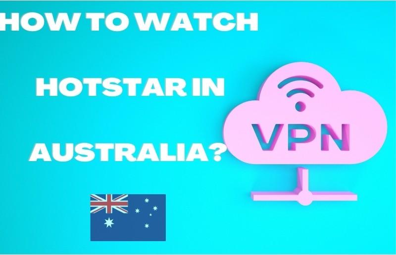 How to watch Hotstar in Australia?