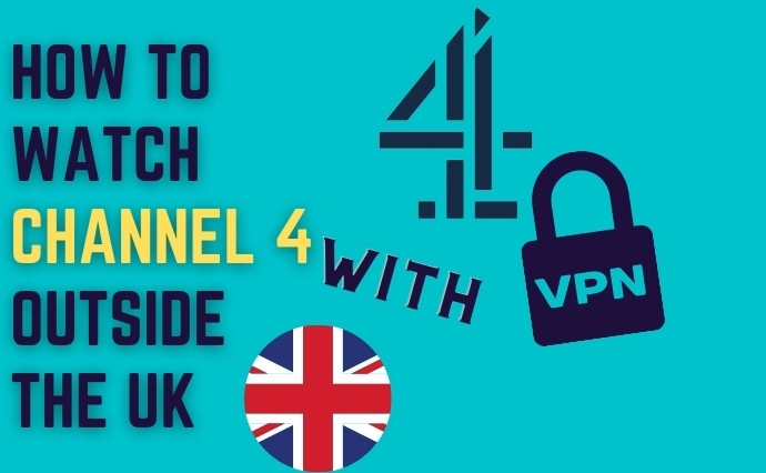 How to Watch Channel 4 outside the UK