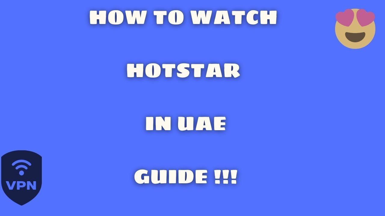 How to Watch Hotstar in UAE