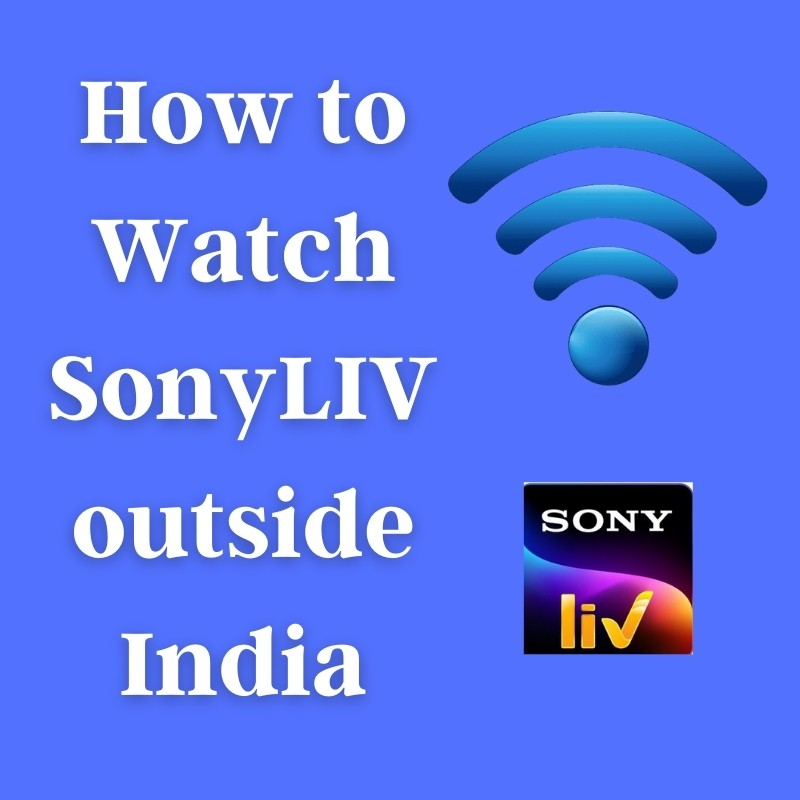 How to Watch SonyLIV outside India