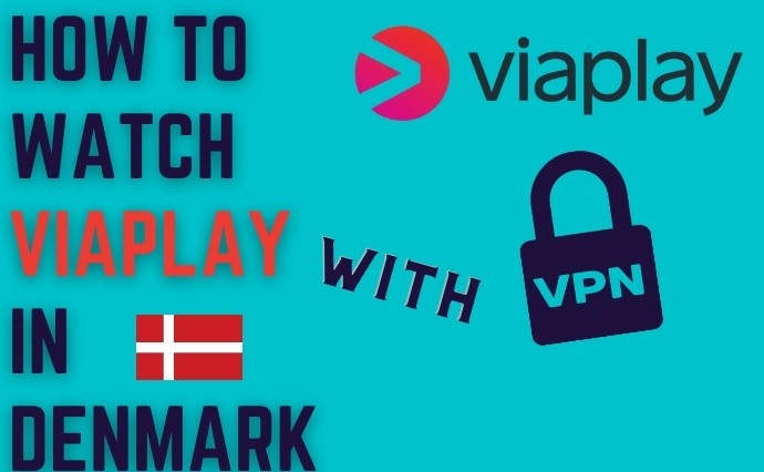 How to Watch Viaplay Outside Denmark and from Anywhere