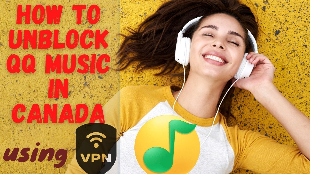 How to unblock QQ Music in Canada