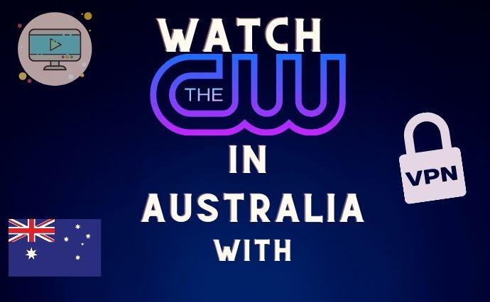 How to Watch CW TV Australia