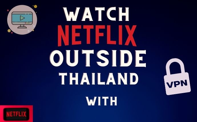 how to watch thai netflix from anywhere