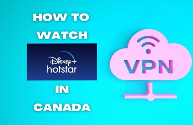 How to Watch Hotstar in Canada