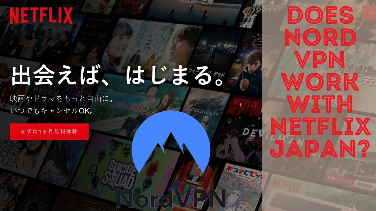 Does NordVPN Work With Netflix Japan?