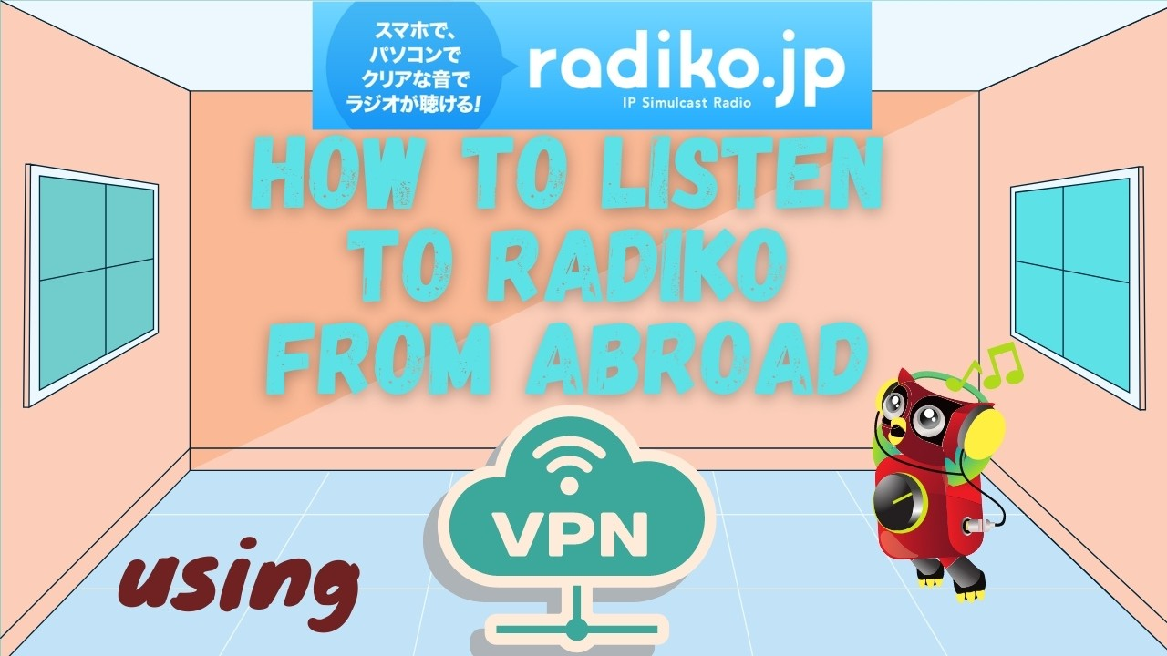 How to Listen to Radiko from Abroad