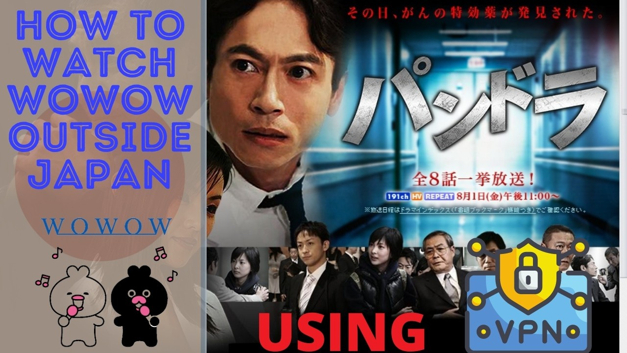 How to Watch Wowow Outside Japan